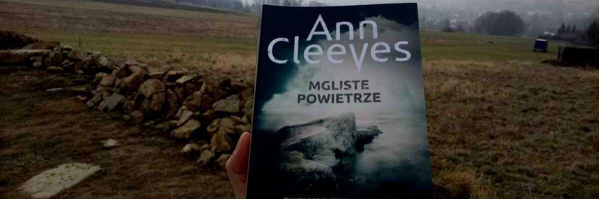 Duch na wyspie - Ann Cleeves. Mgliste powietrze