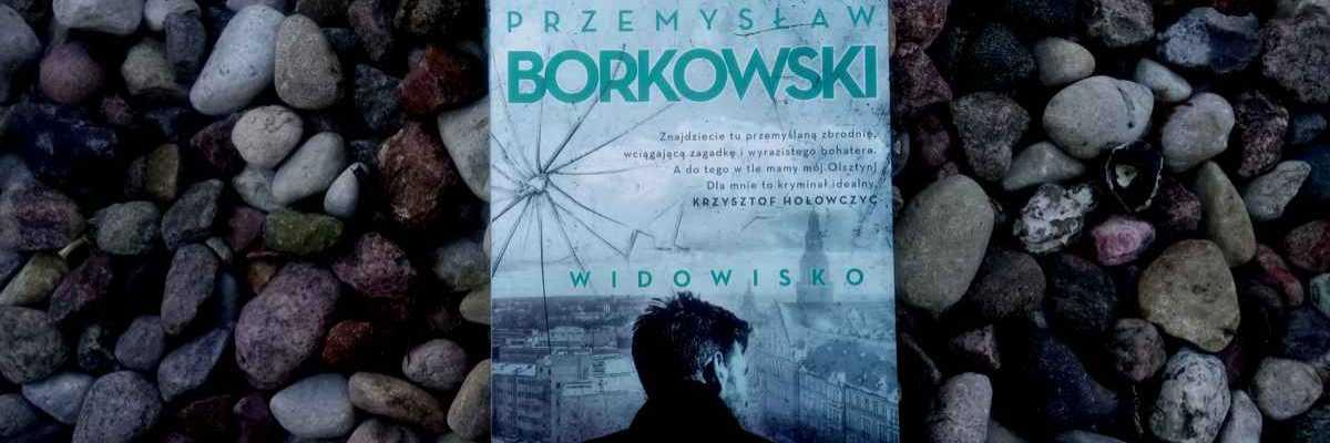 Trup w trupie - Przemysław Borkowski, Widowisko