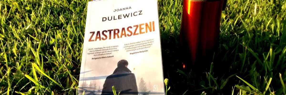 Kryminał nie tylko na wakacje - Joanna Dulewicz, Zastraszeni