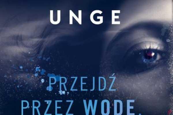 Christian Unge, Przejdź przez wodę, krocz przez ogień